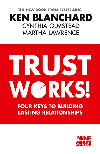 9780007503865: Trust Works: Four Keys to Building Lasting Relationships