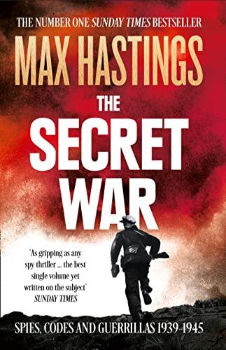 9780007503902: The Secret War: Spies, Codes and Guerrillas 1939-1945