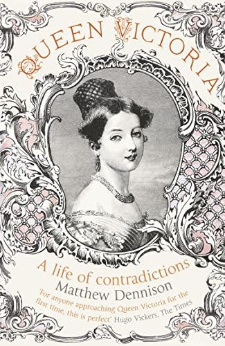 9780007504558: Queen Victoria: A Life of Contradictions