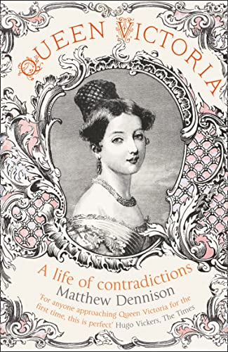 9780007504558: Queen Victoria: A Life of Contradictions
