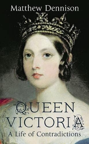 9780007504572: Queen Victoria: A Life of Contradictions