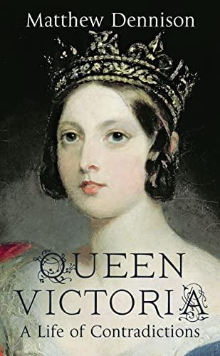 9780007504572: Queen Victoria: A Life of Contradictions