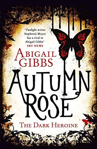 9780007504992: Autumn Rose (The Dark Heroine)