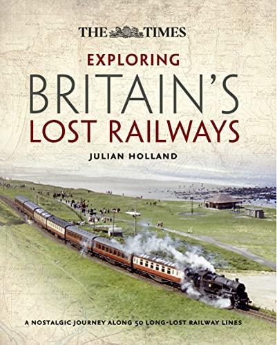 9780007505418: Time Exploring Britain's Lost Railways
