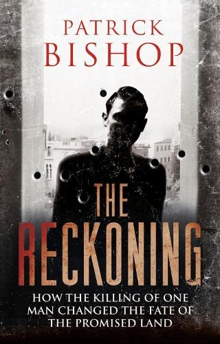 The Reckoning: How the Killing of One Man Changed the Fate of the Promised Land: Bishop, Patrick