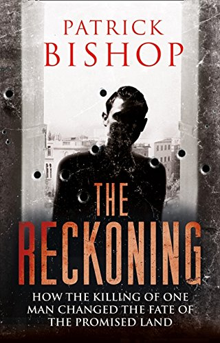 9780007506200: The Reckoning: How the Killing of One Man Changed the Fate of the Promised Land