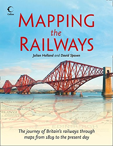 9780007506491: Mapping The Railways: The journey of Britain?s railways through maps from 1819 to the present day