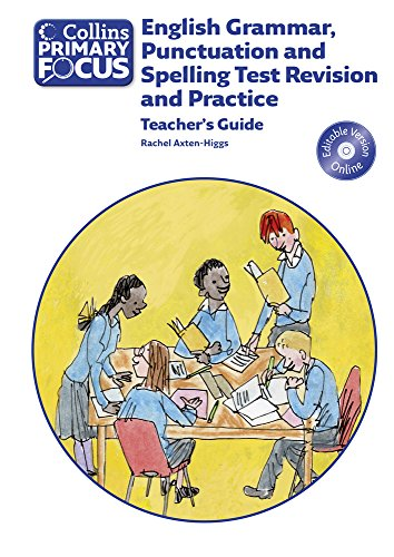 9780007506699: English Grammar, Punctuation and Spelling Test Revision and Practice: Teacher's Guide (Collins Primary Focus)