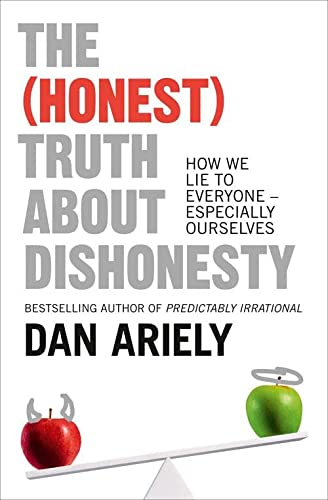 9780007506729: The (Honest) Truth About Dishonesty: How We Lie to Everyone - Especially Ourselves