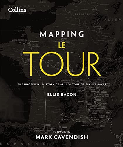9780007509782: Mapping Le Tour de France: 100 Tour de France race route maps, with photographs