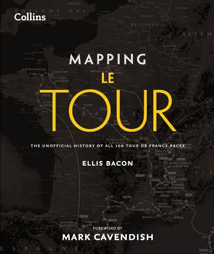 9780007509782: Mapping Le Tour: The Unofficial History of All 100 Tour de France Races