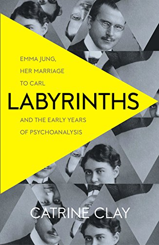 9780007510689: Labyrinths: Emma Jung, Her Marriage to Carl and the Early Years of Psychoanalysis