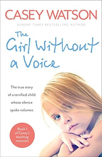 9780007510696: The Girl Without a Voice (Casey's Teaching Memoirs)
