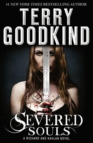 9780007510863: Severed Souls: A Richard and Kahlan Novel (Sword of Truth 14)