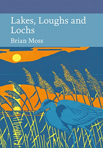 9780007511389: Lakes, Loughs and Lochs (Collins New Naturalist Library, Book 128)