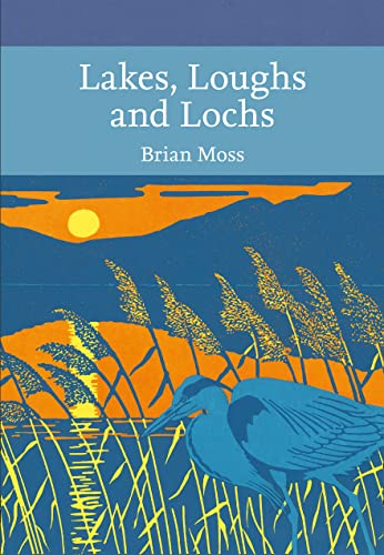 9780007511396: Lakes, Loughs and Lochs (Collins New Naturalist Library, Book 128)