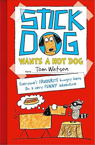 9780007511495: Stick Dog Wants a Hot Dog