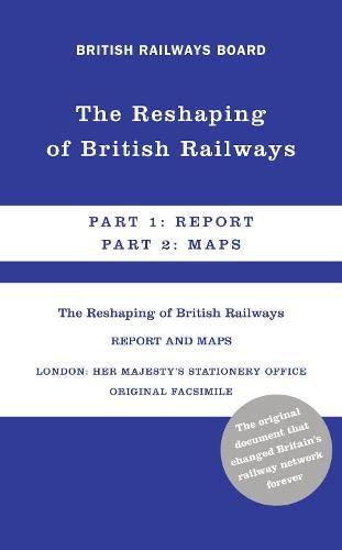 9780007511969: The Reshaping of British Railways