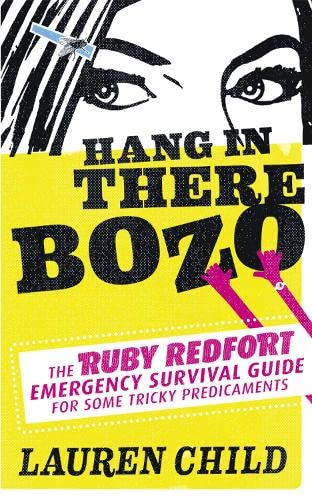 9780007512317: Hang in There Bozo: The Ruby Redfort Emergency Survival Guide for Some Tricky Predicaments