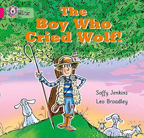 9780007512676: Collins Big Cat - The Boy who Cried Wolf: Band 01B/Pink B