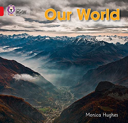 Our World (Collins Big Cat): Hughes, Monica