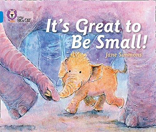 It's Great To Be Small! (Collins Big: Simmons, Jane