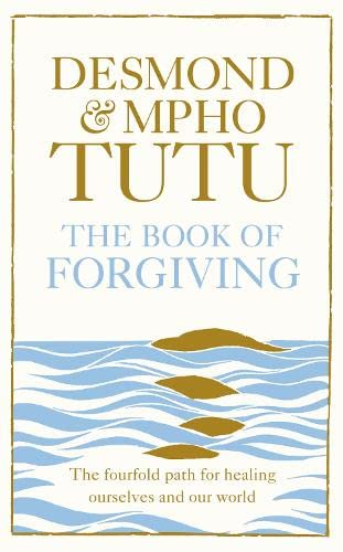 9780007512874: The Book of Forgiving: The Fourfold Path for Healing Ourselves and Our World