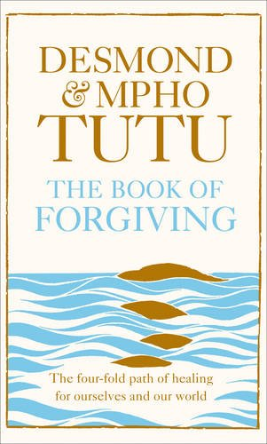 9780007512881: The Book of Forgiving: The Fourfold Path for Healing Ourselves and Our World