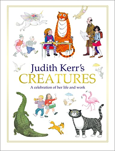 9780007513215: Judith Kerr's Creatures: A Celebration of the Life and Work of Judith Kerr