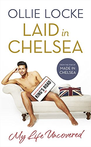 9780007513956: Laid in Chelsea: My Life Uncovered