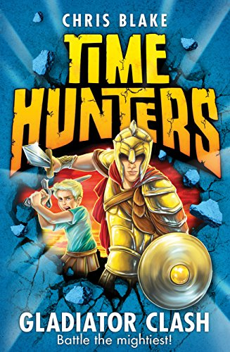 9780007514090: Gladiator Clash (Time Hunters, Book 1)