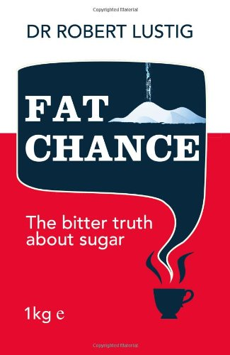 9780007514120: Fat Chance: The bitter truth about sugar