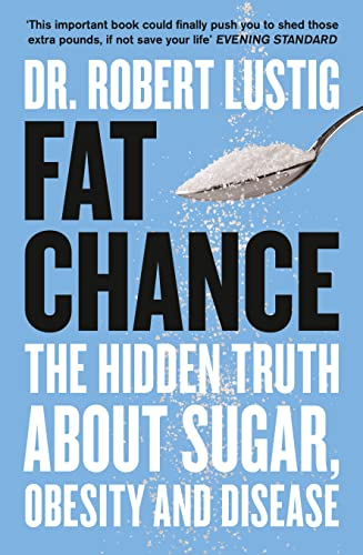 9780007514144: Fat Chance: The Hidden Truth About Sugar, Obesity and Disease