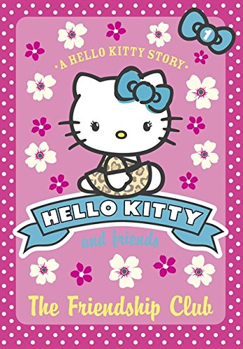 9780007514335: The Friendship Club (Hello Kitty and Friends, Book 1)