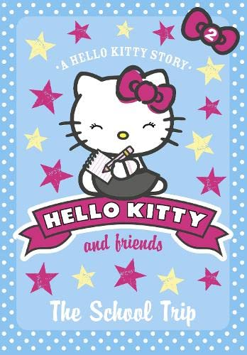 9780007514359: The School Trip (Hello Kitty and Friends)