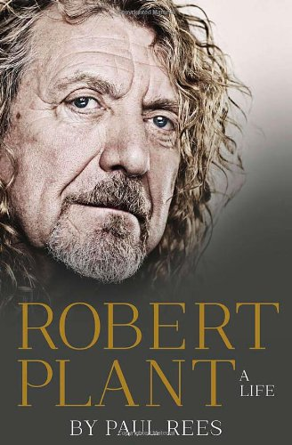 9780007514878: Robert Plant: A Life: The Biography
