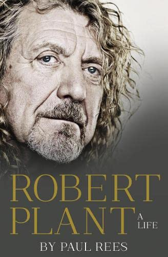 9780007514885: Robert Plant: A Life: The Biography