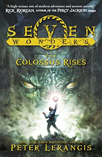 The Colossus Rises (Seven Wonders): Peter Lerangis