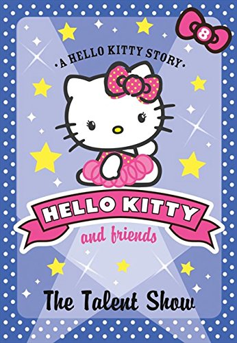 9780007515769: The Talent Show (Hello Kitty and Friends, Book 8)