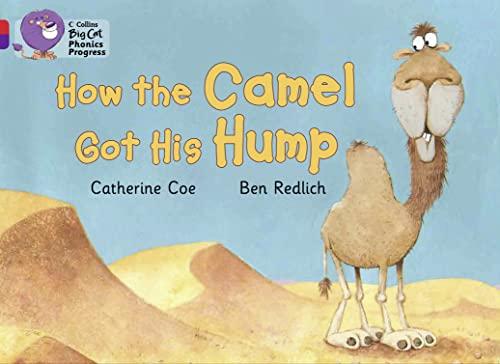 9780007516315: How the Camel Got His Hump (Collins Big Cat Phonics Progress)