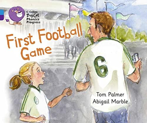 9780007516438: First Football Game (Collins Big Cat Phonics Progress)