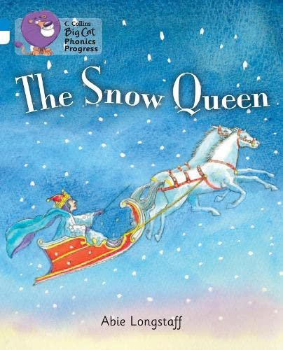 9780007516452: Collins Big Cat Phonics Progress - The Snow Queen: Band 04 Blue/Band 10 White
