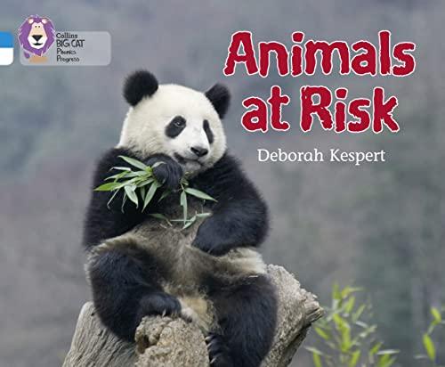 9780007516469: Animals at Risk (Collins Big Cat Phonics Progress)
