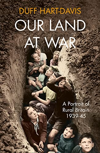 9780007516537: Our Land at War: A Portrait of Rural Britain 1939-45