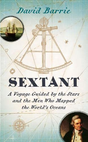 9780007516568: Sextant: A Voyage Guided by the Stars and the Men Who Mapped the World's Oceans