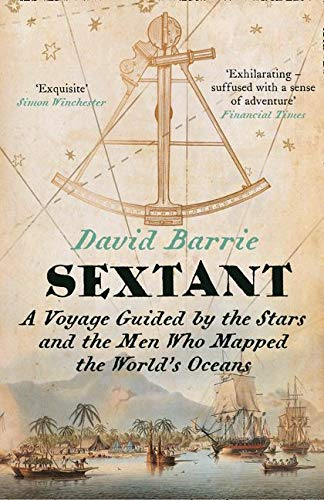 9780007516582: Sextant: A Voyage Guided by the Stars and the Men Who Mapped the World's Oceans