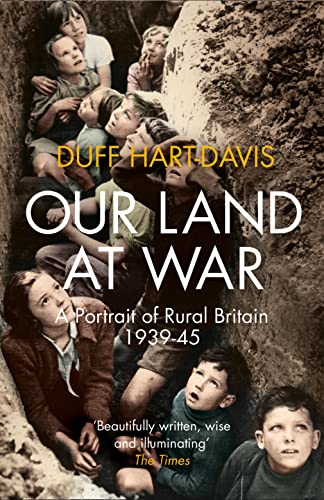 9780007516599: Our Land at War: A Portrait of Rural Britain 1939–45