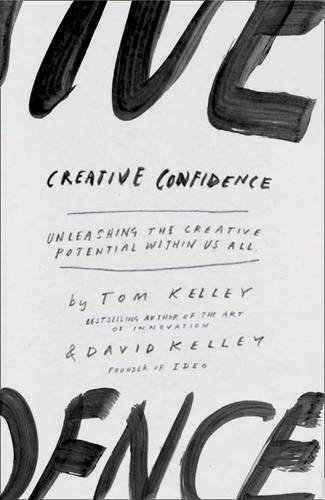 9780007517985: Creative Confidence: Unleashing the Creative Potential within Us All