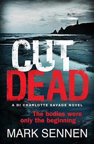 9780007518197: CUT DEAD: A DI Charlotte Savage Novel