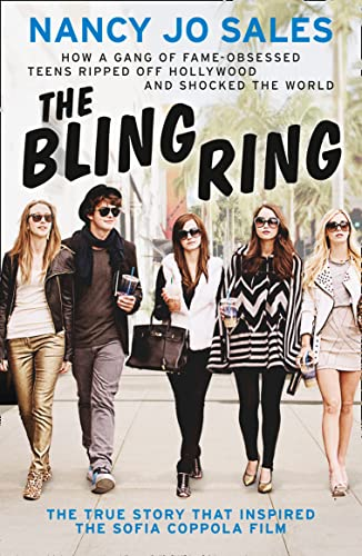 9780007518227: The Bling Ring: How a Gang of Fame-obsessed Teens Ripped Off Hollywood and Shocked the World